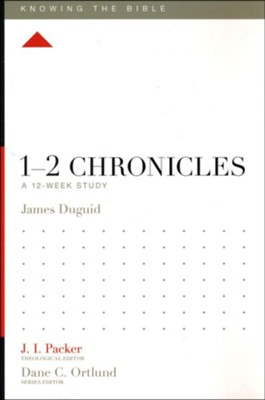 1-2 Chronicles: A 12-Week Study  -     Edited By: J.I. Packer, Dane C. Ortlund     By: Jamie Duguid