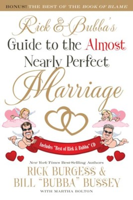 Rick and Bubba's Guide to the Almost Nearly Perfect Marriage - eBook  -     By: Bill Bussey, Rick Burgess