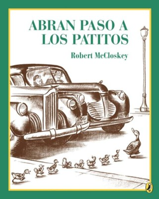 Abran paso a los patitos (Make Way for Ducklings)  -     By: Robert McCloskey
