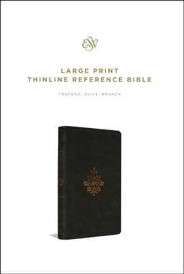 ESV Large Print Thinline Reference Bible (TruTone, Olive, Branch Design)  -