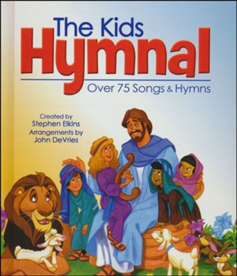 The Kids Hymnal: 75 Songs & Hymns    -