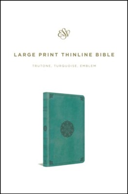 ESV Large Print Thinline Bible (TruTone, Turquoise, Emblem Design)  -
