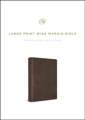 ESV Large Print Wide Margin Bible (TruTone, Olive, Celtic Cross Design)  -