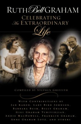 Ruth Bell Graham: A Tribute - eBook  -     By: Stephen Griffith