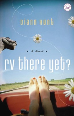 RV There Yet?: A Women of Faith Fiction Novel - eBook  -     By: Diann Hunt