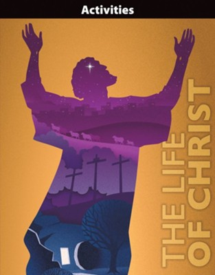 Bible 8 Life of Christ Student Activity Book   -