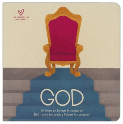 God: A Theological Primer Series  -     By: Devon Provencher     Illustrated By: Jessica Provencher