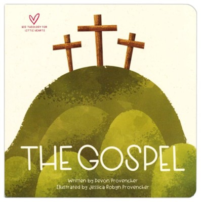 The Gospel: A Theological Primer Series  -     By: Devon Provencher     Illustrated By: Jessica Provencher