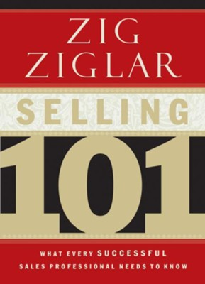 Selling 101: What Every Successful Sales Professional Needs to Know - eBook  -     By: Zig Ziglar