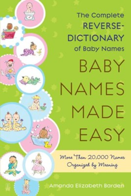 Baby Names Made Easy  -     By: Amanda Elizabeth Barden