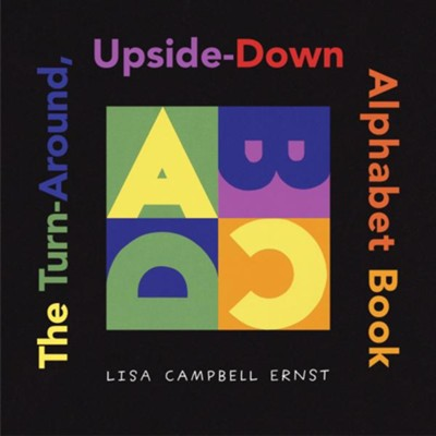The Turn-Around, Upside-Down Alphabet Book  -     By: Lisa Campbell Ernst