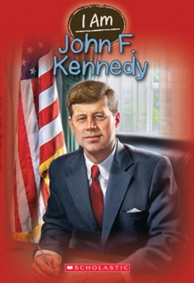 I Am: John F. Kennedy  -     By: Grace Norwich