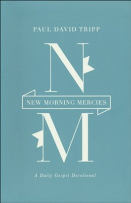New Morning Mercies: A Daily Gospel Devotional, Blue Imitation Leather Gift Edition  -     By: Paul David Tripp