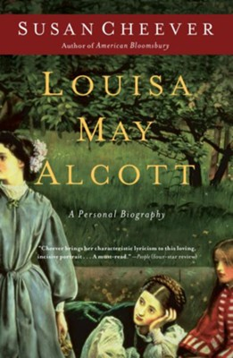 Louisa May Alcott: A Personal Biography  -     By: Susan Cheever