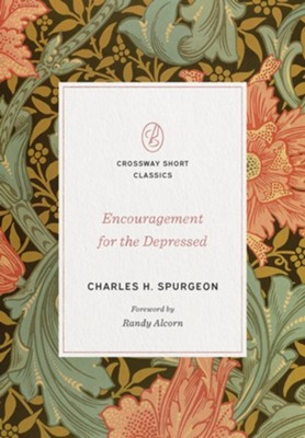 Encouragement for the Depressed  -     By: Charles H. Spurgeon