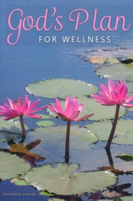 God's Plan for Wellness  -     By: Kathleen LaSage
