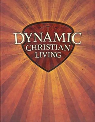 Dynamic Christian Living: Basics of the Christian Life--Student Manual  -