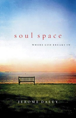 Soul Space: Where God Breaks In - eBook  -     By: Jerome Daley