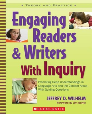 Engaging Readers & Writers With Inquiry  -     By: Jeffrey Wilhelm