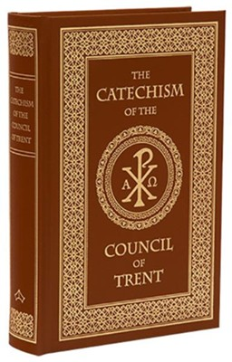 Catechism of the Council of Trent   -     Translated By: John A. McHugh OP     By: Charles J. Callan OP