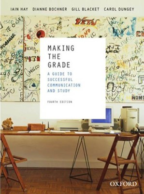 Making the Grade, Fourth Edition  -     By: Iain Hay, Dianne Bochner, Gill Blacket