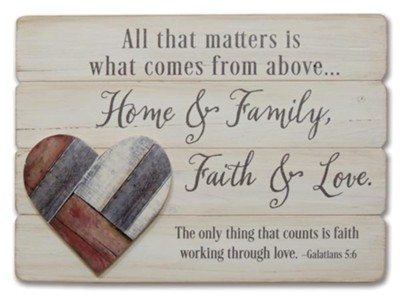 All The Matters is What Comes from Above Plaque  -