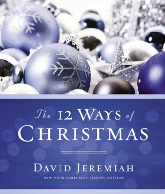 The 12 Ways of Christmas - eBook  -     By: Dr. David Jeremiah