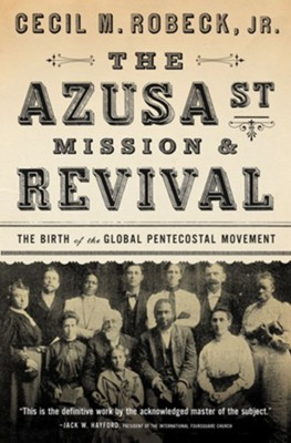 The Azusa Street Mission and Revival - eBook  -     By: Cecil Robeck