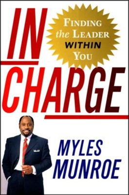 In Charge: Finding the Leader Within You   -     By: Myles Munroe