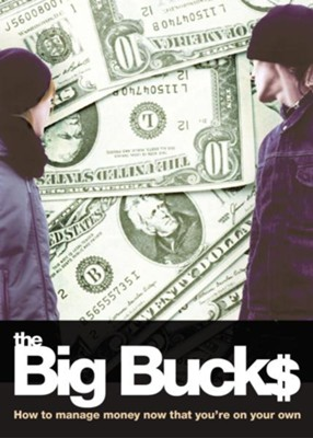 The Big Bucks: How to Manage Money Now That You're On Your Own - eBook  -     By: Elizabeth A. Patton