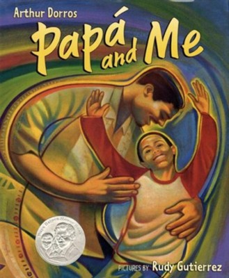 Papa and Me  -     By: Arthur Dorros     Illustrated By: Rudy Gutierrez