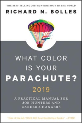 What Color Is Your Parachute? 2019: A Practical Manual for Job-Hunters and Career-Changers  -     By: Richard N. Bolles