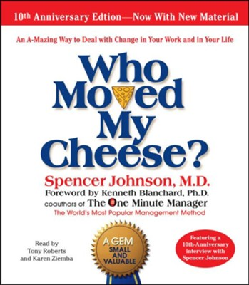 Who Moved My Cheese, 10th Anniversary Edition, Audio Unabridged CD  -     By: Spencer Johnson