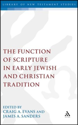 The Function of Scripture in Early Jewish and Christian Tradition  -     Edited By: Craig A. Evans, James Sanders