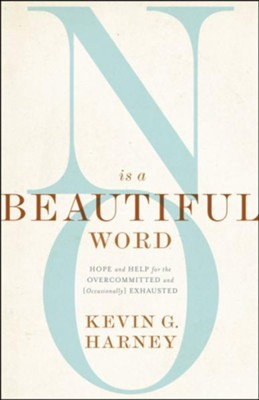 No Is a Beautiful Word  -     By: Kevin G. Harney