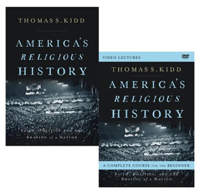 America's Religious History Curriculum Pack, Book and   DVD  -     By: Thomas S. Kidd