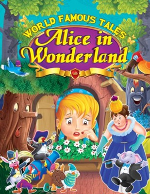 Alice in Wonderland  -     By: Lewis Carroll