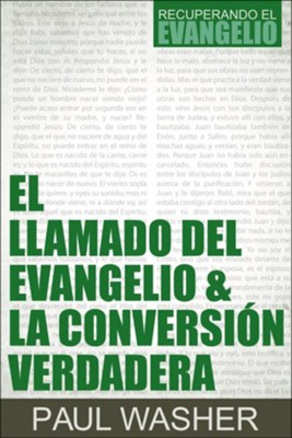 El Llamado del Evangelio & la Conversion Verdadera (The Gospel Call and True Conversion)  -     By: Paul Washer