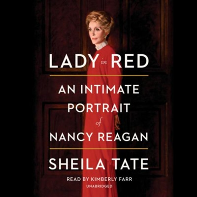 Lady in Red: An Intimate Portrait of Nancy Reagan  -     By: Sheila Tate