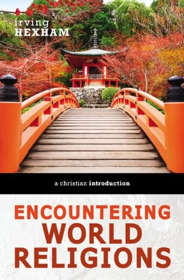 Encountering World Religions  -     By: Irving Hexham