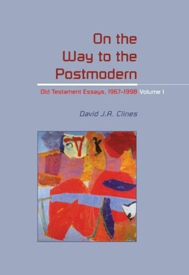 On the Way to the Postmodern  -     By: David J.A. Clines