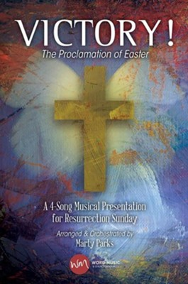 Victory! The Proclamation of Easter: A 4-Song Musical Presentation for Resurrection Sunday Choral Book  -     By: Marty Parks