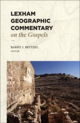 Lexham Geographic Commentary on the Gospels  -     By: Barry Beitzel