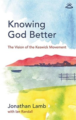 Knowing God Better  -     By: Jonathan Lamb, Ian Randall