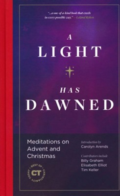 A Light Has Dawned: Meditations on Advent and Christmas  -     By: Christianity Today