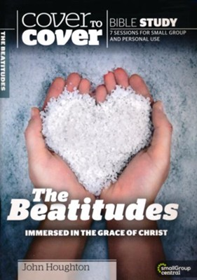 The Beatitudes: Immersed in the Grace of Christ, Cover to Cover Bible Study Guides  -     By: John Houghton