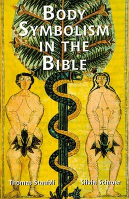 Body Symbolism In The Bible  -     Edited By: Linda M. Maloney     By: Silvia Schroer, Thomas Staubli