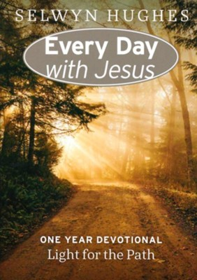 Light for the Path: Every Day With Jesus One Year Devotional  -     By: Selwyn Hughes