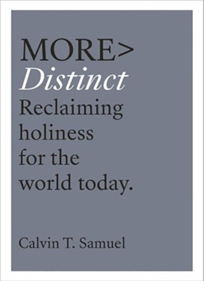 MORE Distinct: Reclaiming Holiness for the World Today  -     By: Calvin Samuel