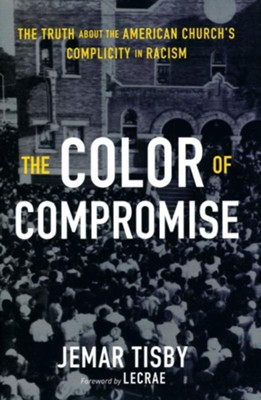 The Color of Compromise  -     By: Jemar Tisby